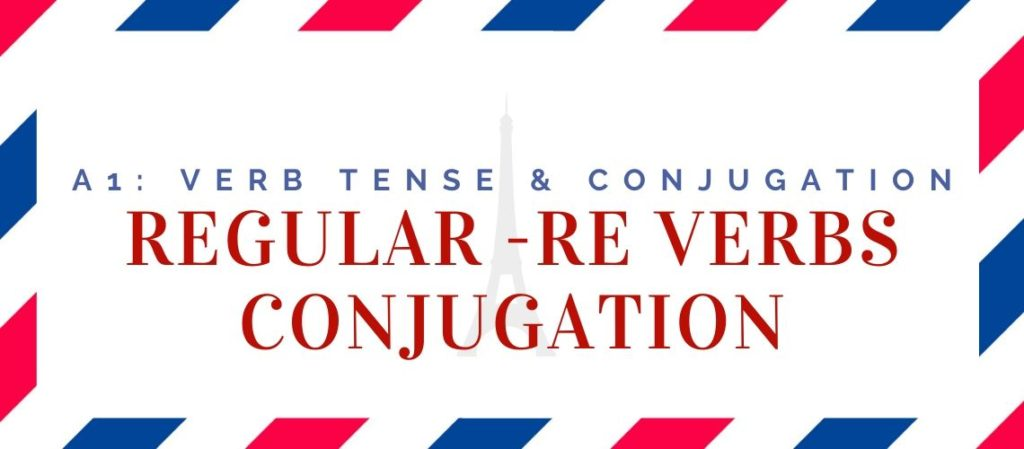 regular re verbs conjugation