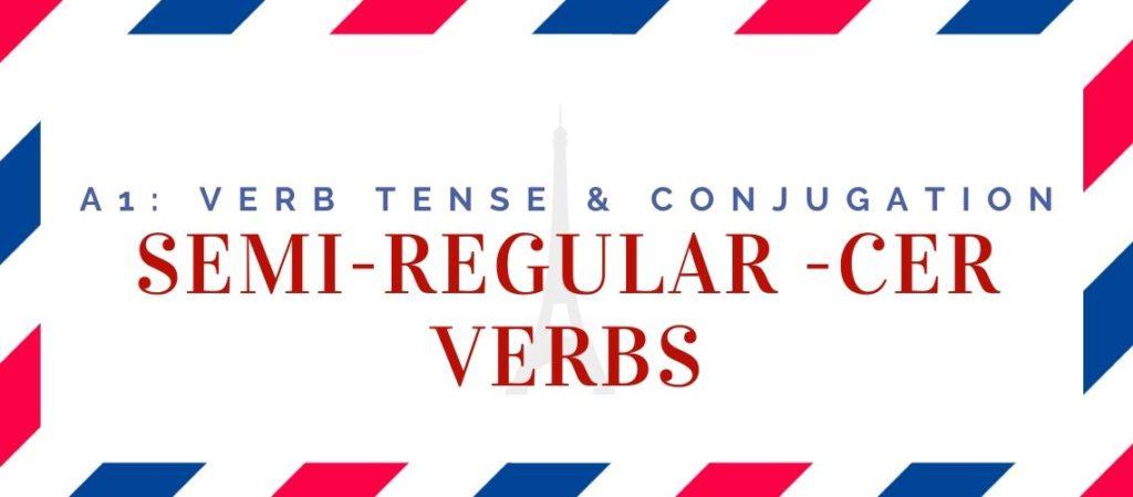 semi-regular -cer verbs