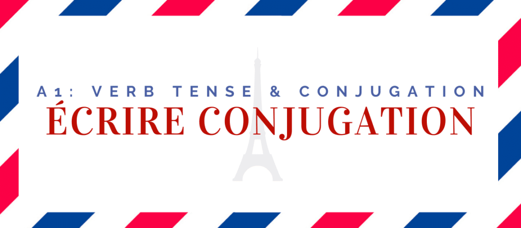 écrire conjugation in the present tense