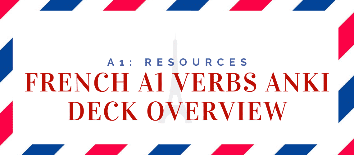 French A1 Verbs Anki Deck Overview
