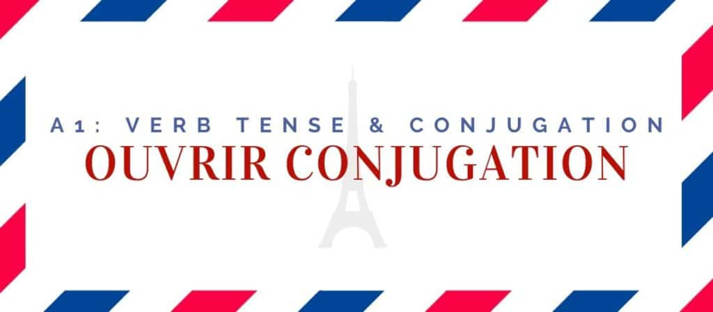 ouvrir conjugation in the present tense