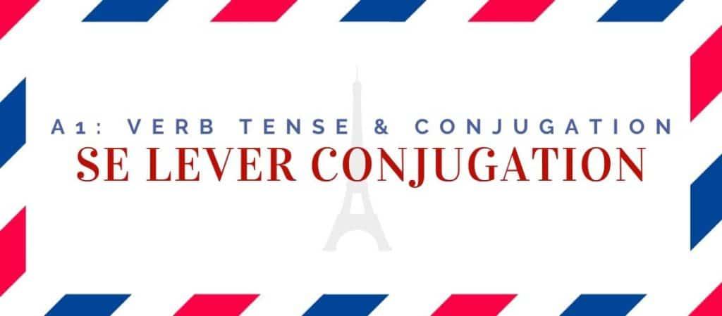 se lever conjugation in the present tense