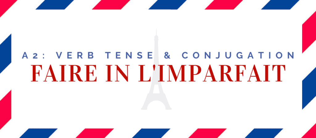 Faire conjugation in the imparfait