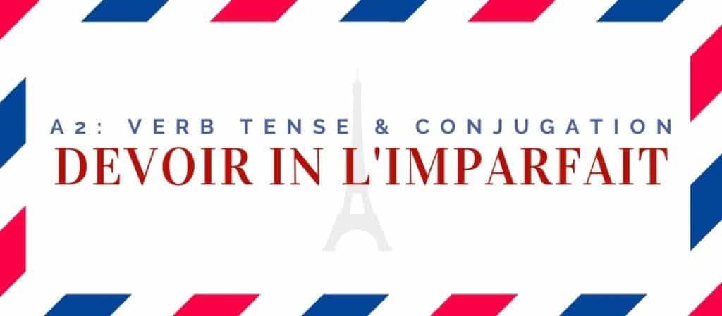 devoir conjugation in the imparfait
