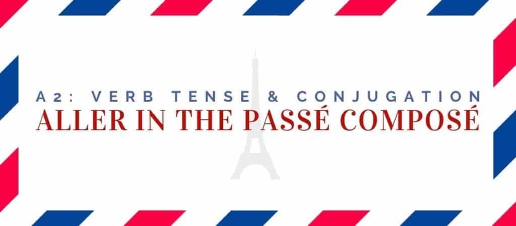 aller conjugation in the passé composé