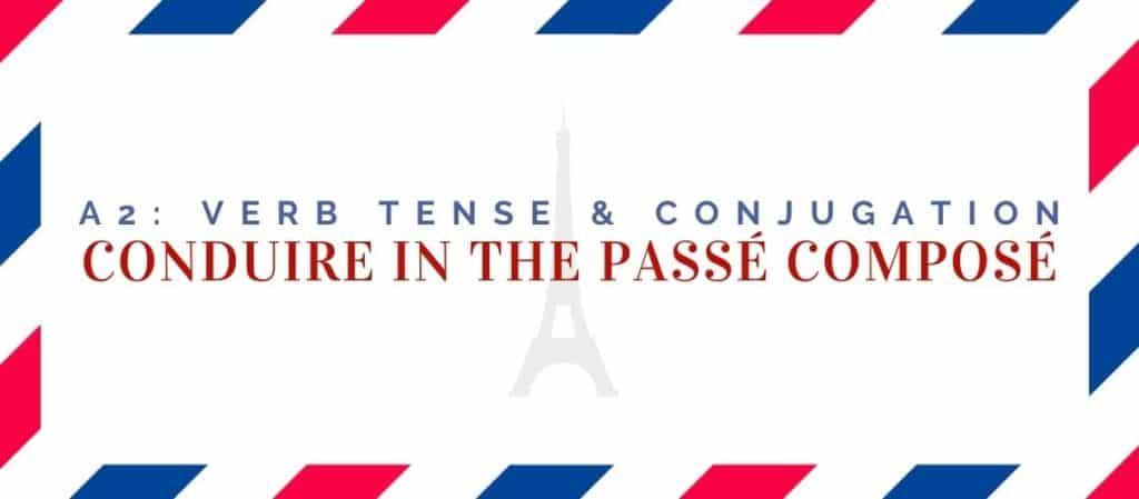 conduire conjugation in the passé composé