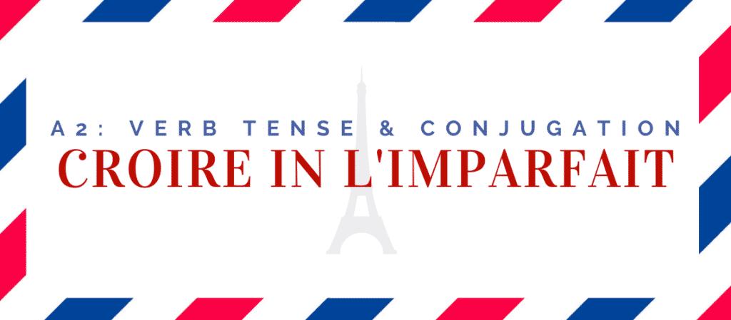 croire conjugation in the imparfait