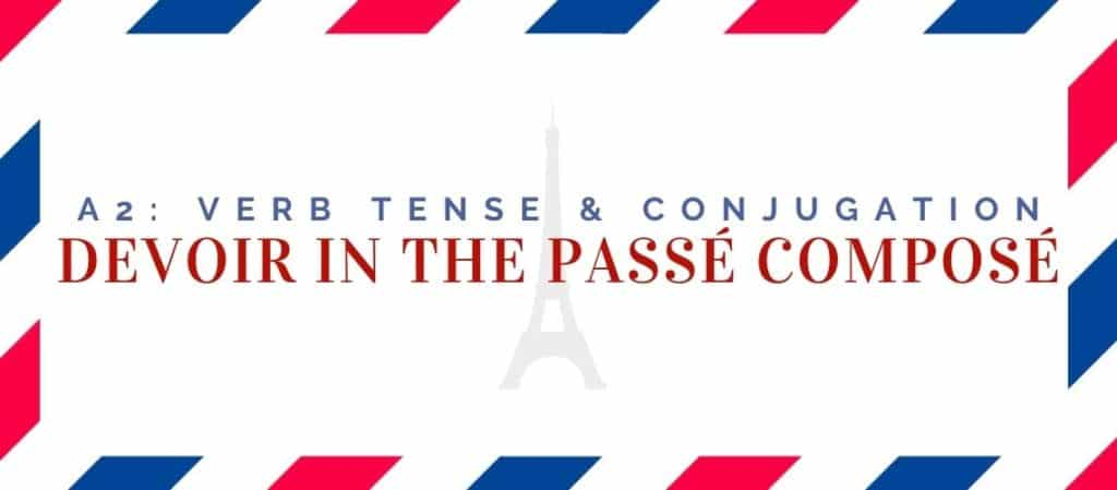devoir conjugation in the passé composé