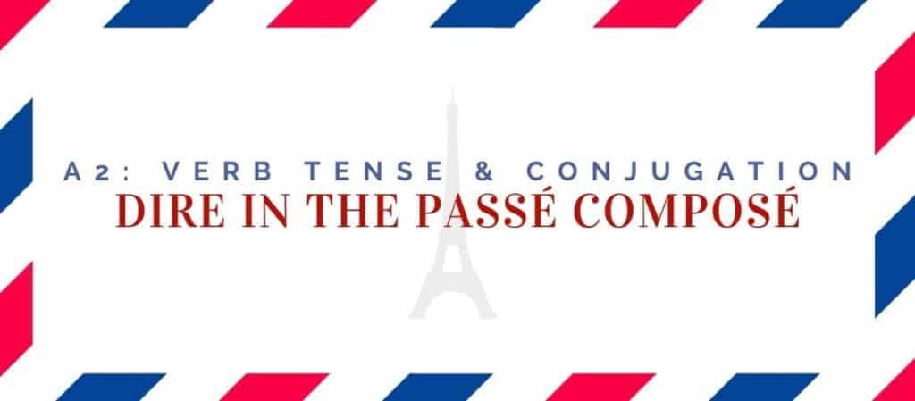dire conjugation in the passé composé
