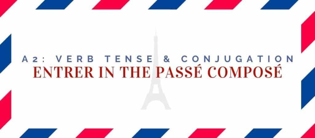 entrer conjugation in the passé composé
