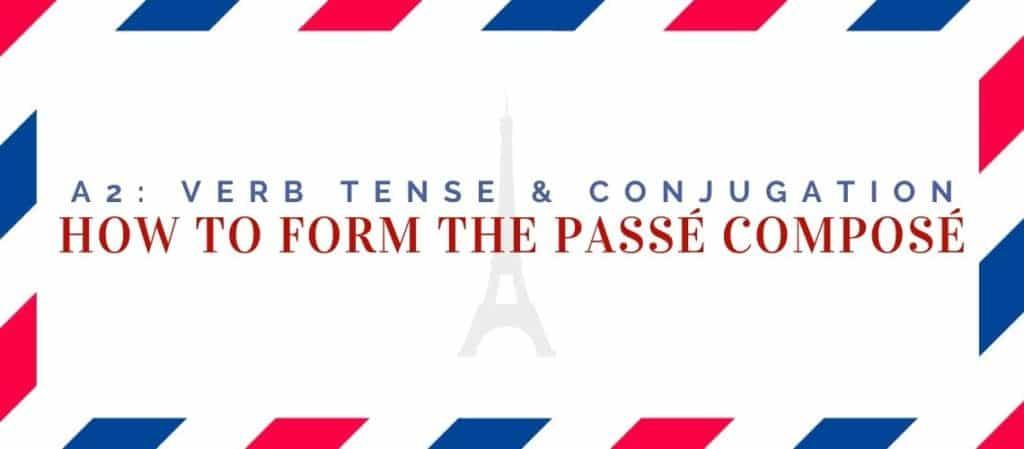how to form the passé composé