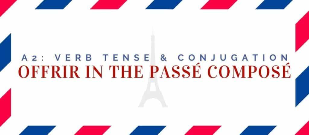 offrir conjugation in the passé composé