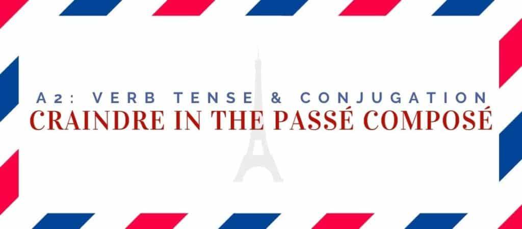 craindre conjugation in the passé composé