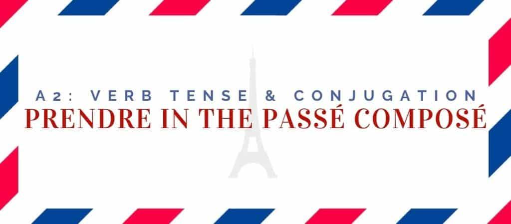 prendre conjugation in the passé composé