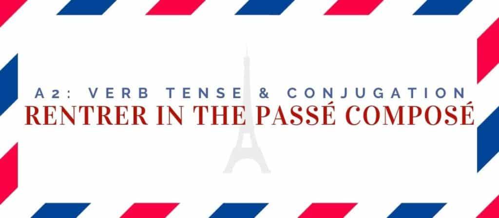 rentrer conjugation in the passé composé