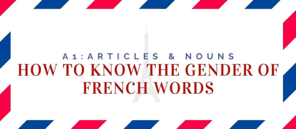 How to Know the Gender of French Words