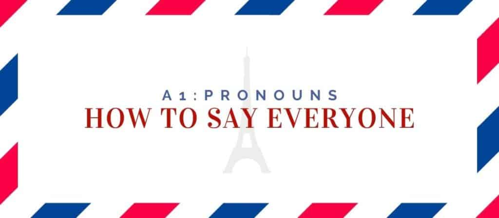 how to say everyone in french