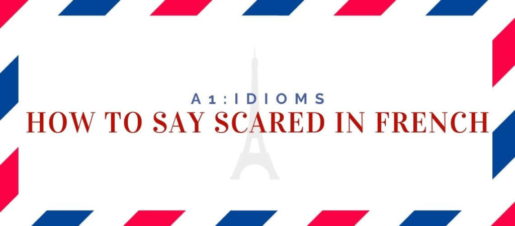 how to say scared in french