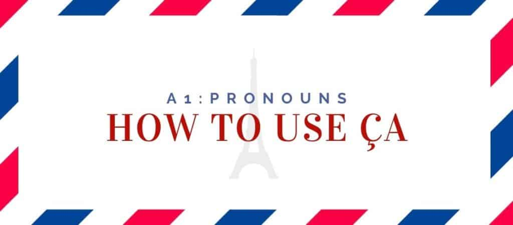 how to use ça in french