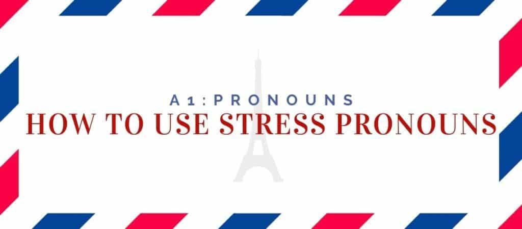 how to use stress pronouns