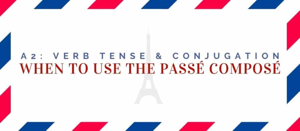 when to use the passé composé