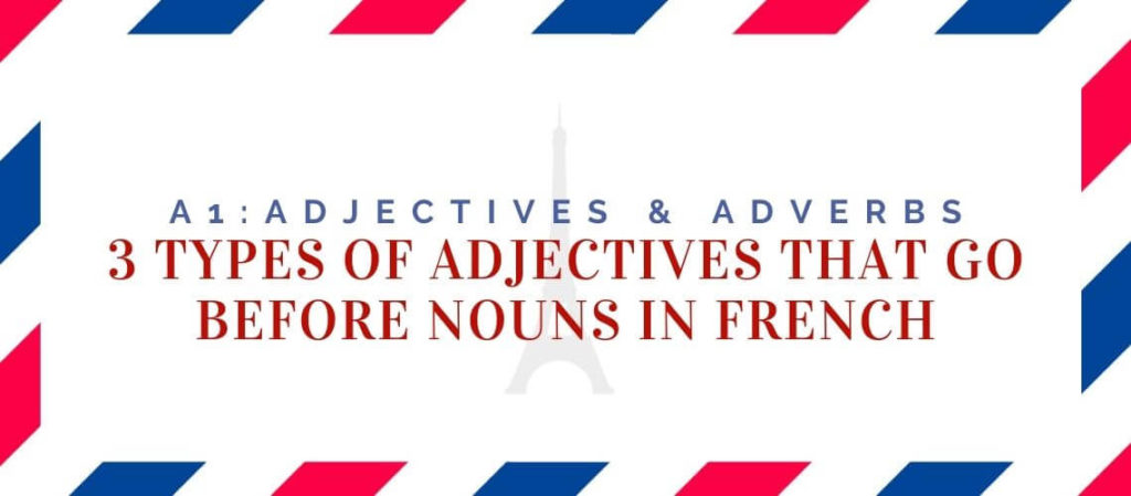 adjectives that go before nouns in French