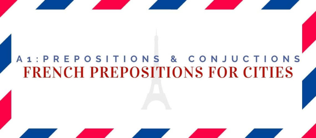 French prepositions for cities