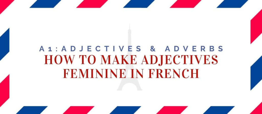 how to make adjectives feminine in French