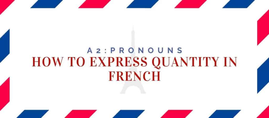 How to express Quantity in French