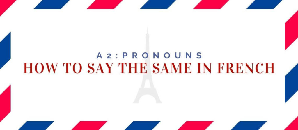 How to say The Same in French