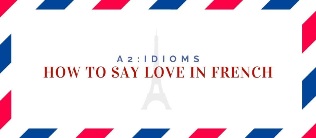 how to say love in french