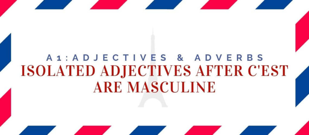 Isolated Adjectives After C'est are Masculine
