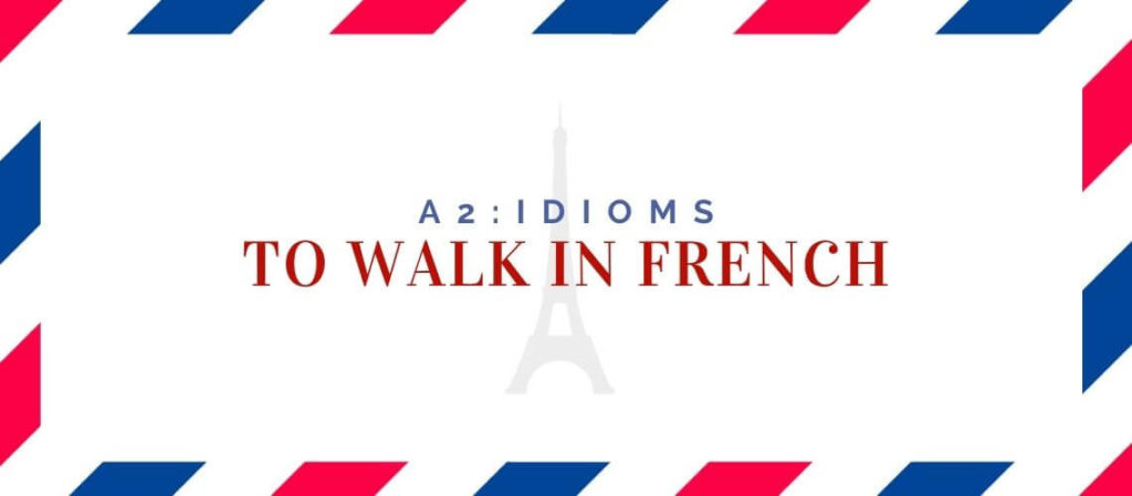 To Walk in French