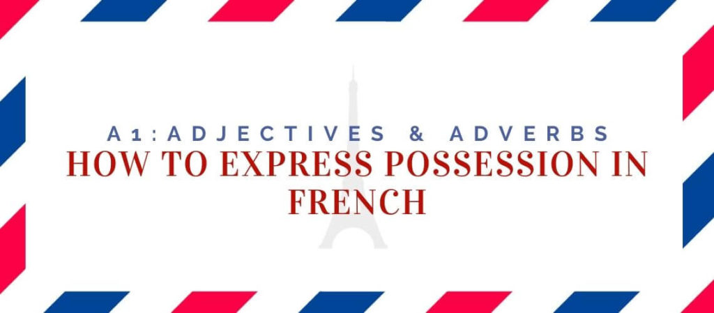 how to express possession in French