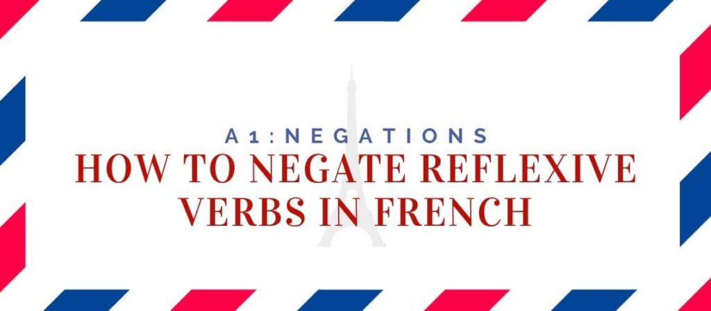 how to negate reflexive verbs in french
