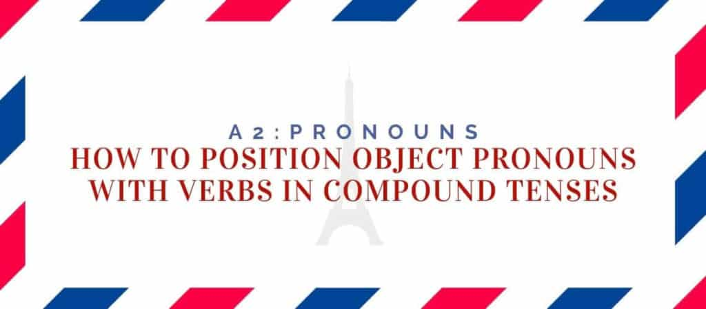 how to position object pronouns in compound tenses