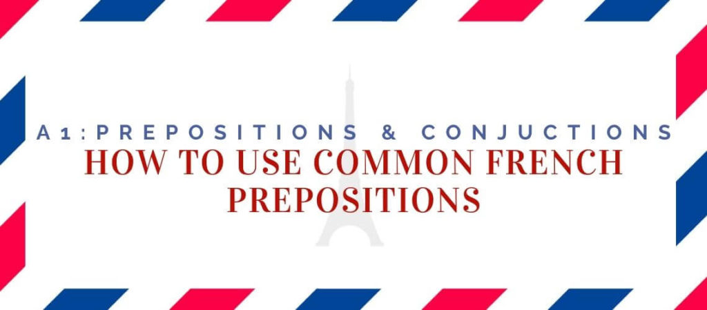 how to use common French prepositions