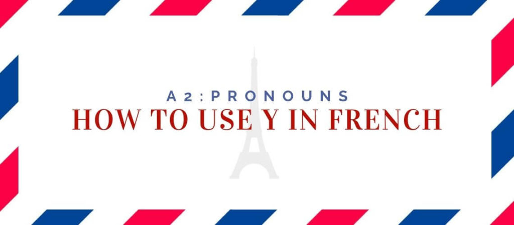how to use y in french