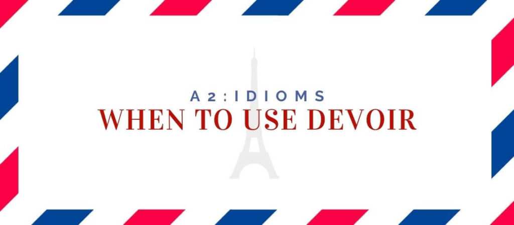 when to use devoir