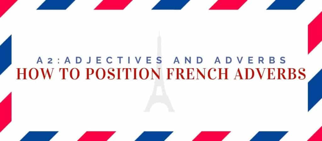 How to Position French Adverbs 1