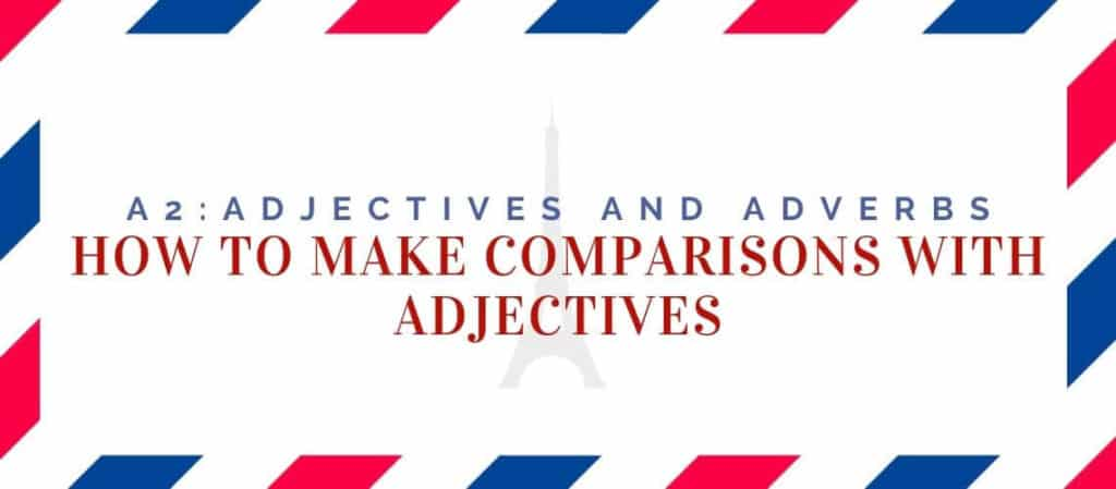 How to make Comparisons with Adjectives in French 1