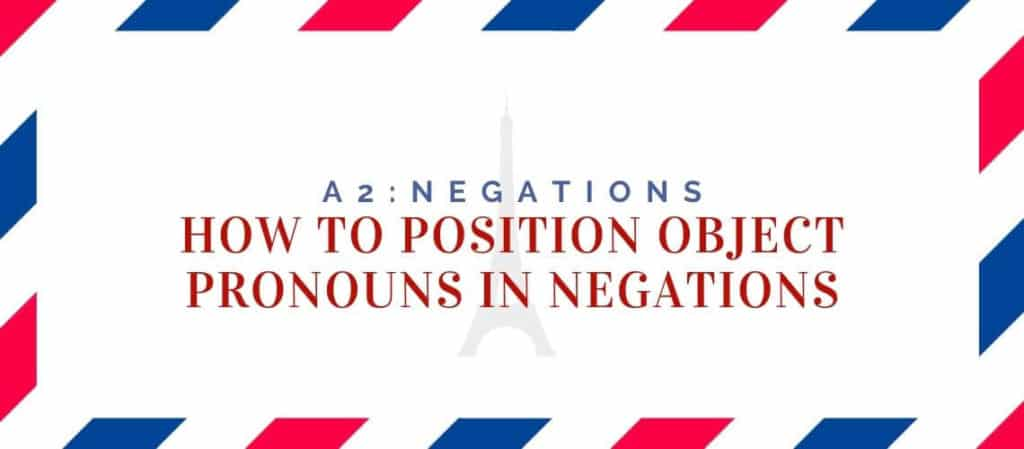how to position object pronouns in negations