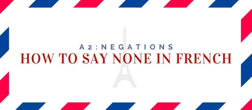 how to say none in french