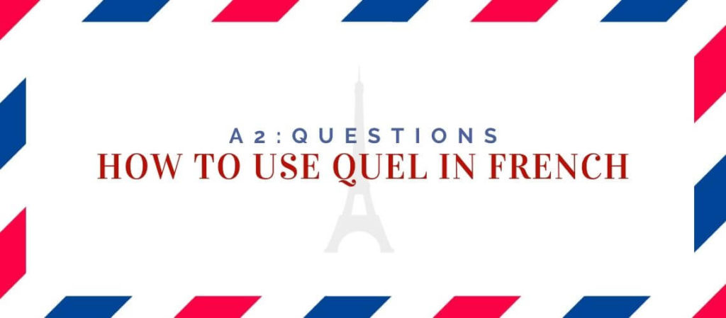 how to use quel in french