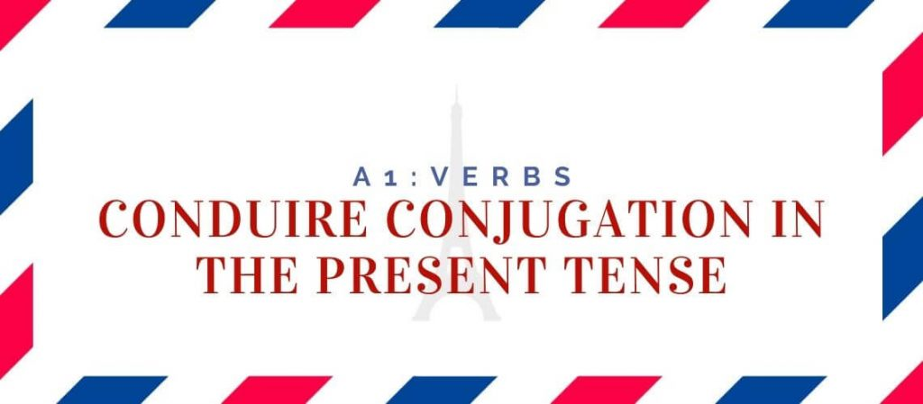 Conduire Conjugation in the present Tense