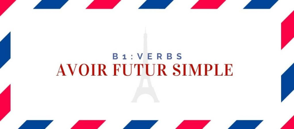 Avoir futur simple conjugation