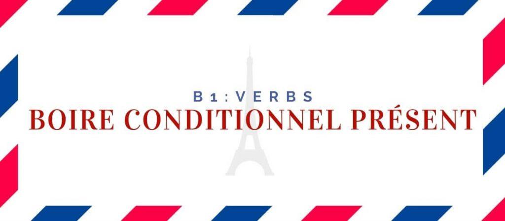 Boire Conditionnel Présent Conjugation