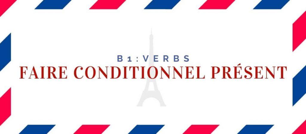 Faire Conditionnel Présent Conjugation