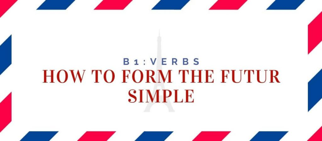 how to form the futur simple
