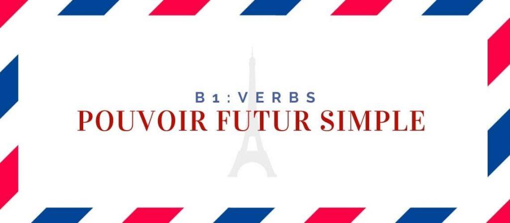 pouvoir futur simple